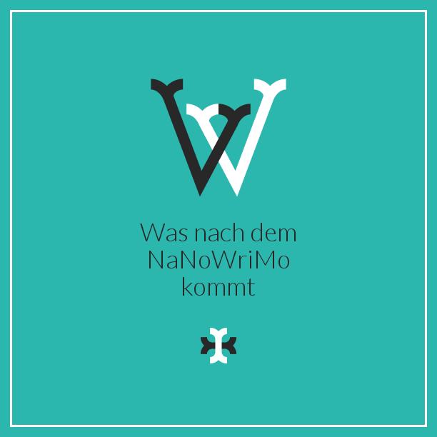 Was nach dem NaNoWriMo kommt