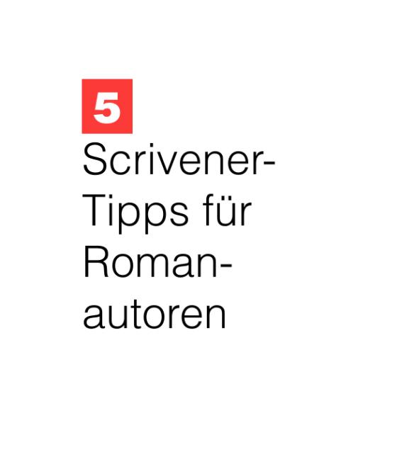 5Scrivener-TippsfrRoman-autoren