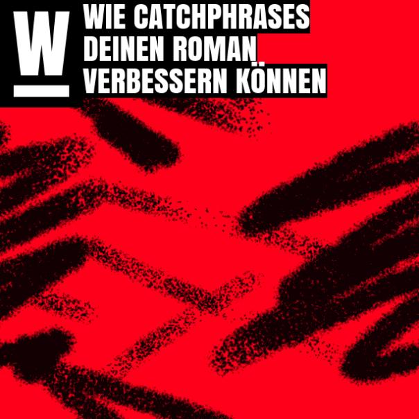 WieCatchphrasesdeinenRoman
