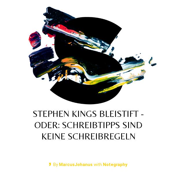 Stephen Kings Bleistift - oder: Schreibtipps sind keine Schreibregeln