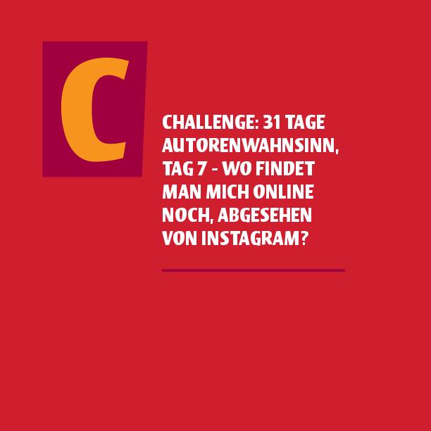 challenge 31 Tage autorenwahnsinn tag 7 wo findet man mich online noch abgesehen von instagram