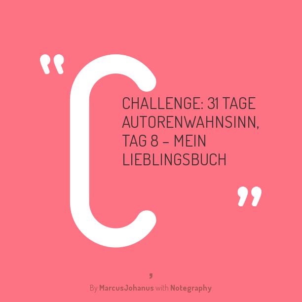challenge-31-tage-autorenwahnsinn-tag-8-mein-lieblingsbuch