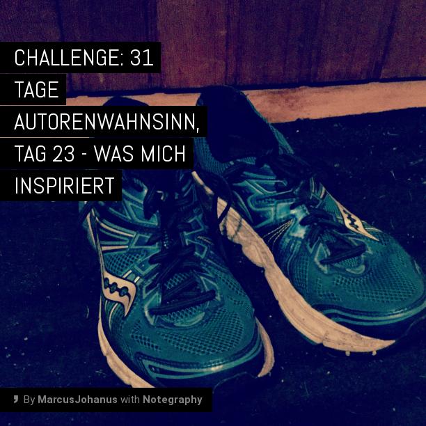 Challenge: 31 Tage Autorenwahnsinn, Tag 23 - Was mich inspiriert