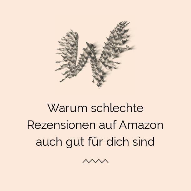 Warum schlechte Rezensionen auf Amazon auch gut für dich sind