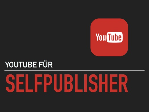 Youtube für Selfpublisher