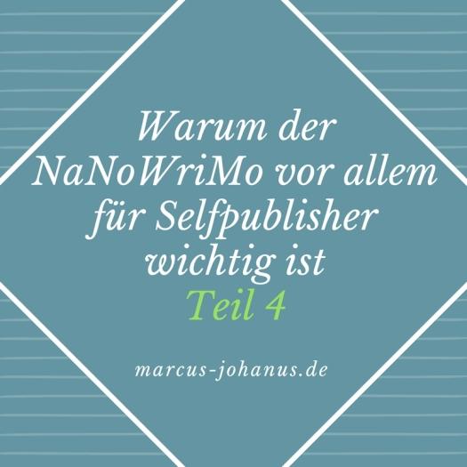 Warum der #NaNoWriMo vor allem für #selfpublisher wichtig ist, Teil 4