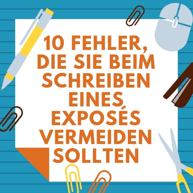 10 Fehler, die Sie beim Schreiben eines Exposés vermeiden sollten
