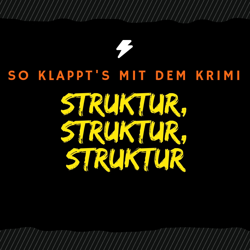 So klappt's mit dem Krimi - Struktur, Struktur, Struktur