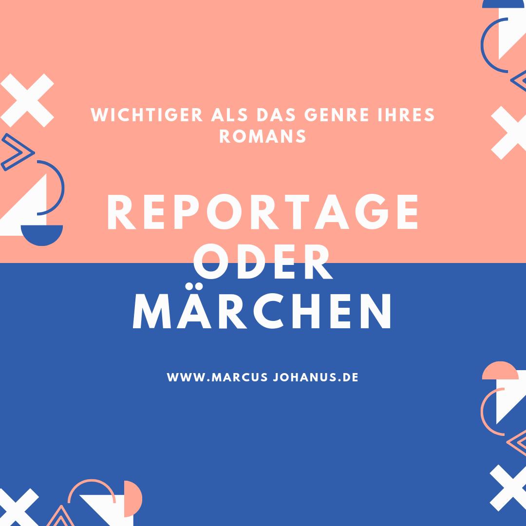reportage oder märchen