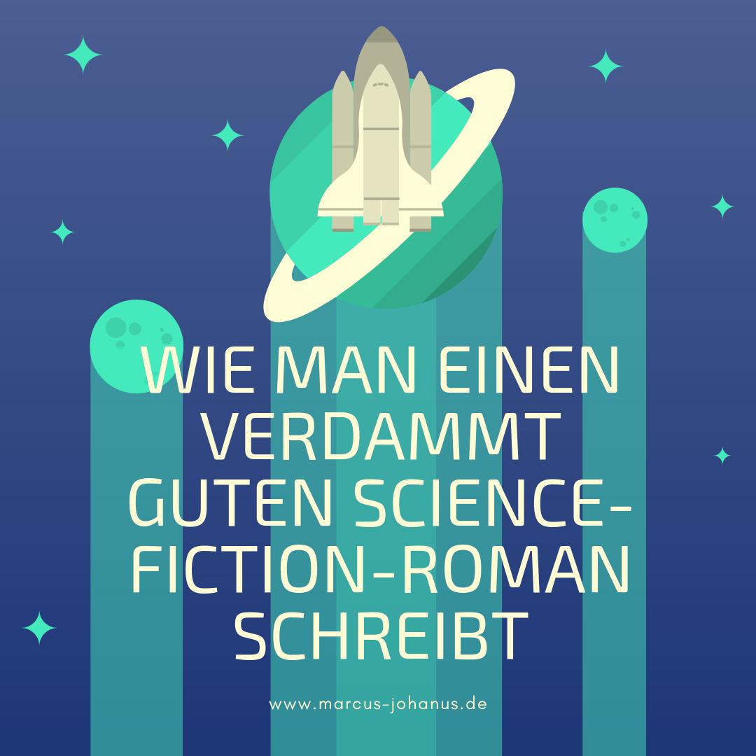 Wie man einen verdammt guten Science-Fiction-Roman schreibt