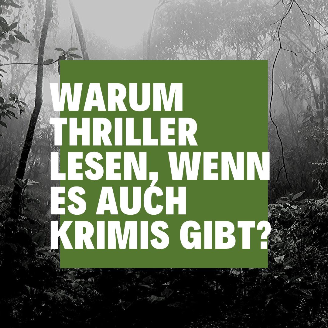 Warum Thriller lesen, wenn es auch Krimis gibt?